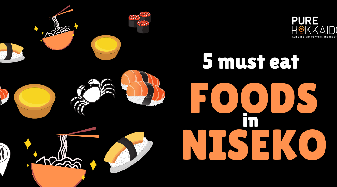 5 Must eat foods in Niseko